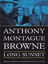 Long Sunset (MP3): Memoirs of Winston Churchill&#39;s Last Private Secretary